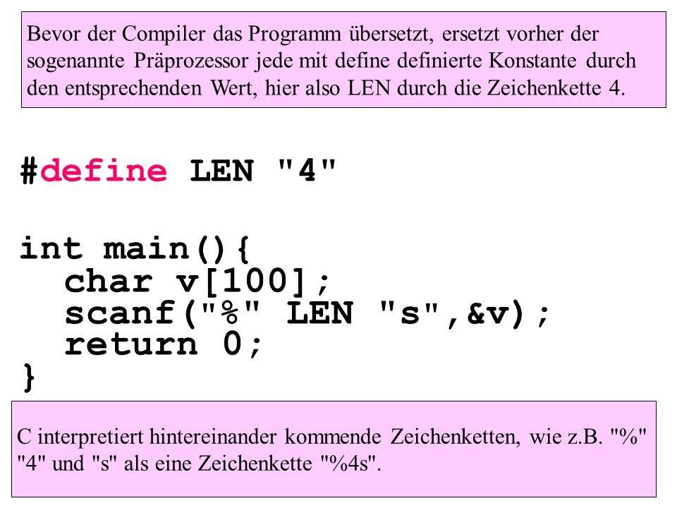 char v[100]; scanf( % LEN s ,&v); return 0; } #define LEN 4